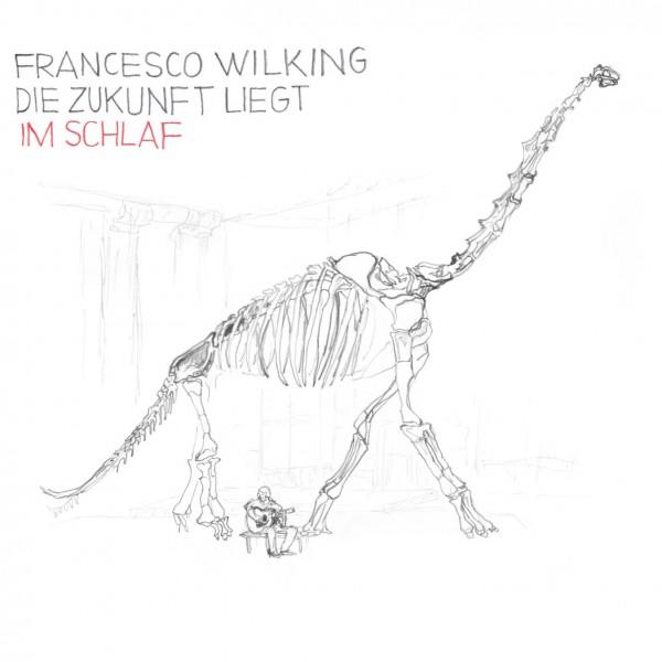 Francesco Wilking- Die Zukunft liegt im Schlaf - Vinyl LP + CD